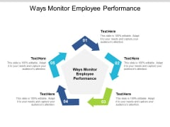Ways Monitor Employee Performance Ppt PowerPoint Presentation Outline Infographics Cpb