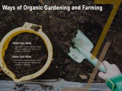 Ways Of Organic Gardening And Farming Ppt PowerPoint Presentation Gallery Samples PDF