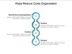 Ways Reduce Costs Organization Ppt PowerPoint Presentation Model Portrait Cpb