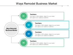 Ways Remodel Business Market Ppt PowerPoint Presentation Inspiration Professional Cpb