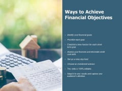 Ways To Achieve Financial Objectives Ppt PowerPoint Presentation Icon Rules