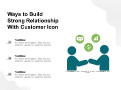 Ways To Build Strong Relationship With Customer Icon Ppt PowerPoint Presentation Icon Slides PDF