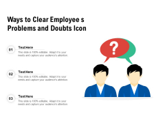 Ways To Clear Employee S Problems And Doubts Icon Ppt PowerPoint Presentation File Clipart Images PDF