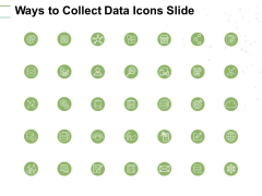 Ways To Collect Data Icons Slide Soical Ppt PowerPoint Presentation Portfolio Graphic Tips