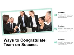 Ways To Congratulate Team On Success Ppt PowerPoint Presentation Ideas Graphic Images