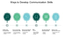 Ways To Develop Communication Skills Ppt PowerPoint Presentation Gallery Influencers