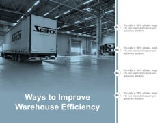 Ways To Improve Warehouse Efficiency Ppt PowerPoint Presentation Ideas Tips
