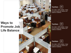 Ways To Promote Job Life Balance Ppt PowerPoint Presentation Gallery File Formats PDF