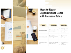 Ways To Reach Organizational Goals With Increase Sales Ppt PowerPoint Presentation Outline Templates PDF