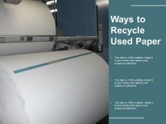 Ways To Recycle Used Paper Ppt Powerpoint Presentation Gallery Master Slide