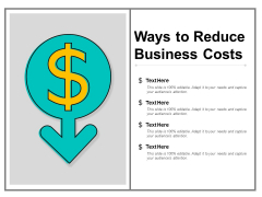 Ways To Reduce Business Costs Ppt Powerpoint Presentation Portfolio Images