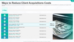 Ways To Reduce Client Acquisitions Costs Ppt Professional Ideas PDF