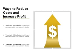 Ways To Reduce Costs And Increase Profit Ppt PowerPoint Presentation Professional Examples PDF
