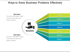 Ways To Solve Business Problems Effectively Ppt PowerPoint Presentation Pictures Design Ideas PDF
