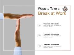 Ways To Take A Break At Work Ppt PowerPoint Presentation Inspiration Deck