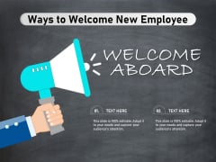 Ways To Welcome New Employee Ppt PowerPoint Presentation Model Icons PDF