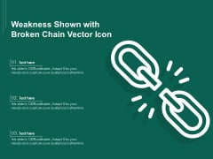 Weakness Shown With Broken Chain Vector Icon Ppt PowerPoint Presentation Styles Layout PDF