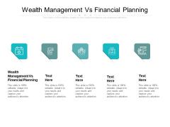 Wealth Management Vs Financial Planning Ppt PowerPoint Presentation Slides Skills Cpb