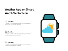 Weather App On Smart Watch Vector Icon Ppt PowerPoint Presentation Pictures Slides PDF