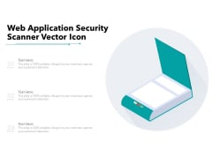 Web Application Security Scanner Vector Icon Ppt PowerPoint Presentation File Designs PDF