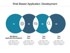 Web Based Application Development Ppt PowerPoint Presentation Infographics Backgrounds Cpb