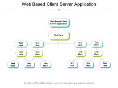 Web Based Client Server Application Ppt PowerPoint Presentation Outline Summary Cpb