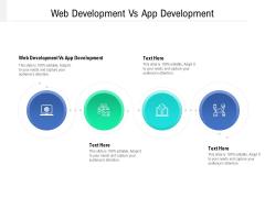 Web Development Vs App Development Ppt PowerPoint Presentation Outline Layouts Cpb Pdf