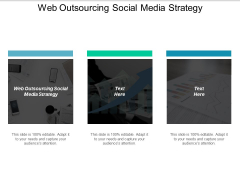 Web Outsourcing Social Media Strategy Ppt PowerPoint Presentation Professional Visuals Cpb
