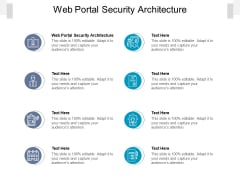 Web Portal Security Architecture Ppt PowerPoint Presentation File Vector Cpb Pdf