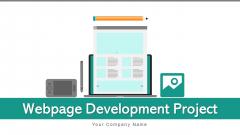 Webpage Development Project Management Ppt PowerPoint Presentation Complete Deck With Slides