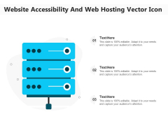 Website Accessibility And Web Hosting Vector Icon Ppt PowerPoint Presentation Gallery Icon PDF