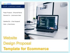 Website Design Proposal Template For Ecommerce Ppt PowerPoint Presentation Complete Deck With Slides