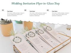 Wedding Invitation Flyer In Glass Tray Ppt PowerPoint Presentation Icon Deck PDF