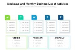 Weekdays And Monthly Business List Of Activities Ppt Visual Aids Inspiration PDF