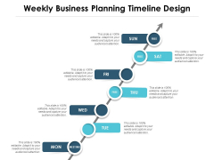 Weekly Business Planning Timeline Design Ppt PowerPoint Presentation Ideas Slide Download
