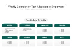 Weekly Calendar For Task Allocation To Employees Ppt PowerPoint Presentation File Infographics PDF