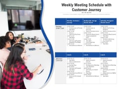 Weekly Meeting Schedule With Customer Journey Ppt PowerPoint Presentation Icon Diagrams PDF