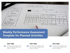 Weekly Performance Assessment Template For Planned Activities Ppt PowerPoint Presentation Icon Infographics PDF