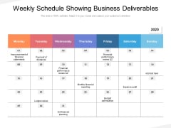 Weekly Schedule Showing Business Deliverables Ppt PowerPoint Presentation Slides Format Ideas PDF