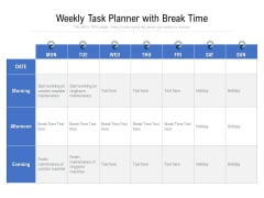 Weekly Task Planner With Break Time Ppt PowerPoint Presentation Gallery Images PDF