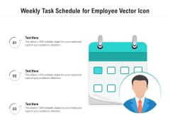 Weekly Task Schedule For Employee Vector Icon Ppt PowerPoint Presentation Icon Slides PDF