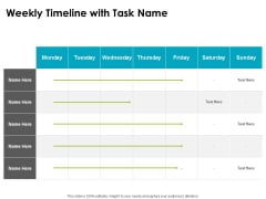 Weekly Timeline With Task Name Ppt PowerPoint Presentation Model Show