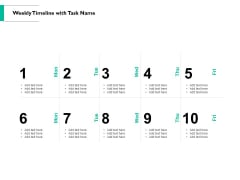 Weekly Timeline With Task Name Ppt PowerPoint Presentation Styles Demonstration