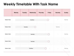 Weekly Timetable With Task Name Ppt PowerPoint Presentation Visual Aids Pictures