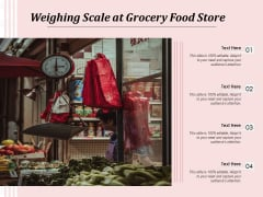 Weighing Scale At Grocery Food Store Ppt PowerPoint Presentation Visual Aids Gallery PDF