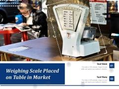 Weighing Scale Placed On Table In Market Ppt PowerPoint Presentation Show Pictures PDF