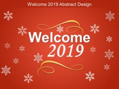 Welcome 2019 Abstract Design Ppt Powerpoint Presentation Gallery Topics