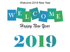 Welcome 2019 Newyear Ppt Powerpoint Presentation Inspiration File Formats