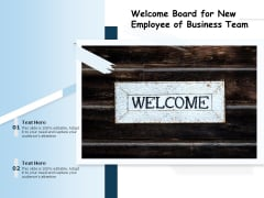 Welcome Board For New Employee Of Business Team Ppt PowerPoint Presentation Infographic Template Layout Ideas PDF
