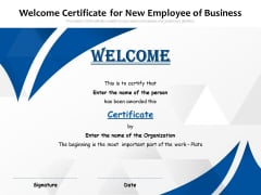 Welcome Certificate For New Employee Of Business Ppt PowerPoint Presentation Inspiration Example File PDF